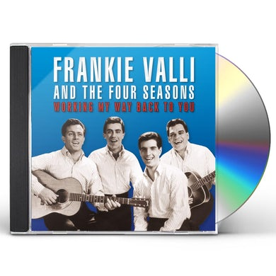 Frankie Valli & Four Seasons WORKING MY WAY BACK TO YOU CD