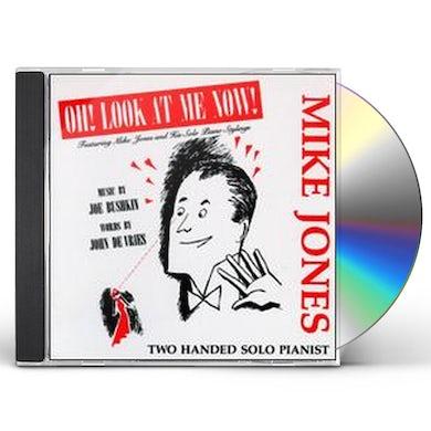 Mike Jones OH LOOK AT ME NOW CD