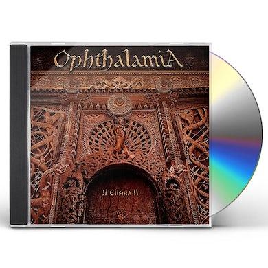OPHTHALAMIA II ELISHIA II CD
