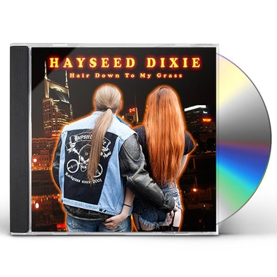 Hayseed Dixie HAIR DOWN TO MY GRASS CD