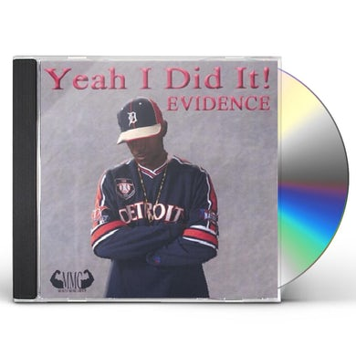 Evidence YEAH I DID IT CD