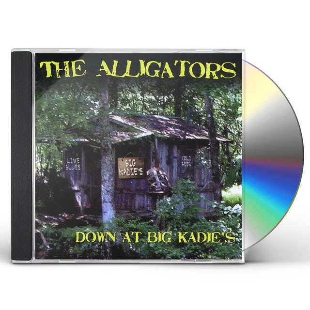 Alligators DOWN AT BIG KADIE'S CD