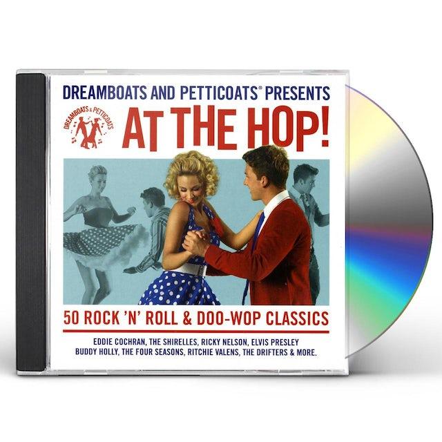 DREAMBOATS & PETTICOATS: AT THE HOP! CD