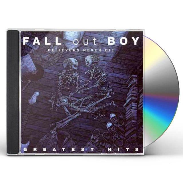 Fall Out Boy BELIEVERS NEVER DIE: GREATEST HITS CD