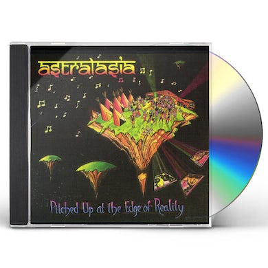 Astralasia PITCHED UP AT THE EDGE OF REALITY CD