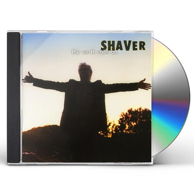 Shaver EARTH ROLLS ON CD