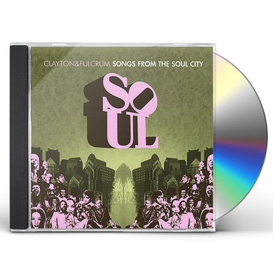 Clayton & Fulcrum SONGS FROM THE SOUL CITY CD
