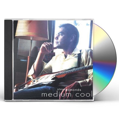 Steve Edmonds MEDIUM COOL CD