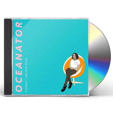 Oceanator Things I Never Said CD