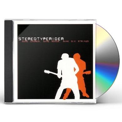 Stereotyperider SAME CHORDS SAME SONGS SAME SIX STRINGS CD