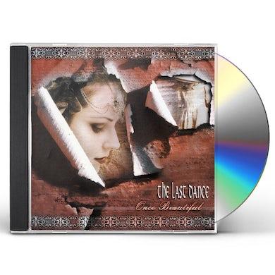 Last Dance ONCE BEAUTIFUL CD