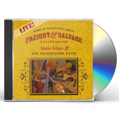 Susie Glaze & The Hilonesome Band LIVE AT THE FREIGHT & SALVAGE CD