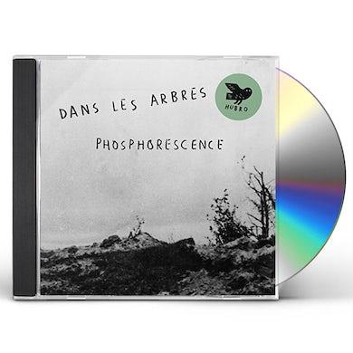 Dans Les Arbres PHOSPHORESENCE CD
