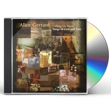 Alice Gerrard CALLING ME HOME: SONGS OF LOVE AND LOSS CD