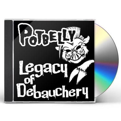 Potbelly LEGACY OF DEBAUCHERY CD