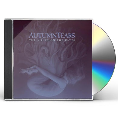Autumn Tears AIR BELOW THE WATER CD