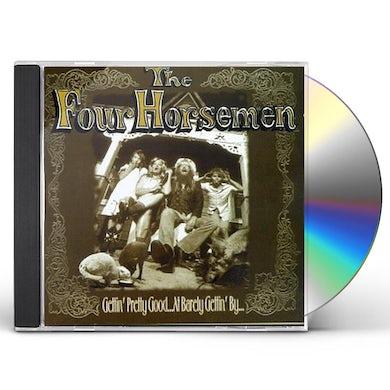 Four Horsemen GETTIN PRETTY GOOD AT BARELY GETTIN BY CD
