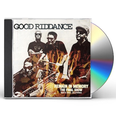 Good Riddance REMAIN IN MEMORY: THE FINAL SHOW CD