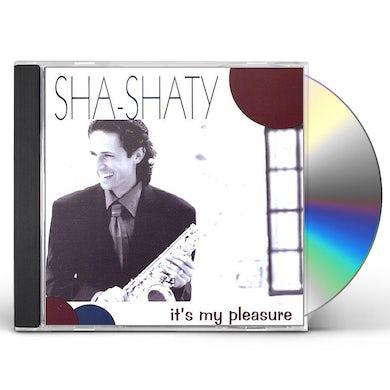 Sha-Shaty IT'S MY PLEASURE CD