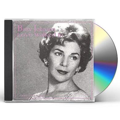 Betty Johnson LOVE WALKED IN CD