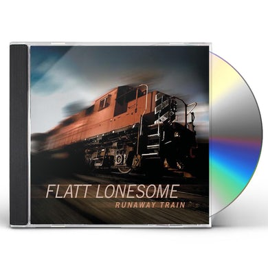 Flatt Lonesome RUNAWAY TRAIN CD