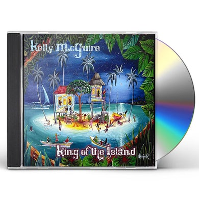 Kelly Mcguire KING OF THE ISLAND CD
