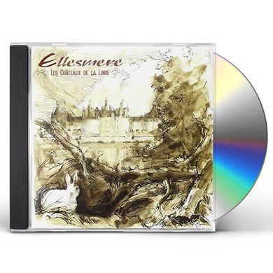 Ellesmere LES CHATEAUX DE LA LOIRE CD
