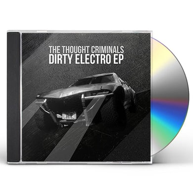 Thought Criminals DIRTY ELECTRO CD