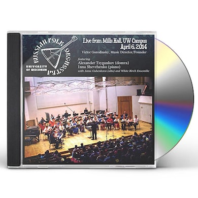 University of Wisconsin Russian Folk Orchestra LIVE FROM MILLS HALL UW CAMPUS APRIL 6 2014 CD