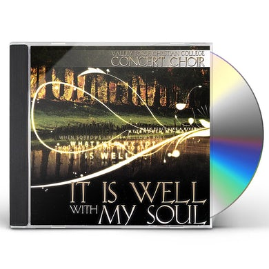 Valley Forge Christian College Concert Choir IT IS WELL WITH MY SOUL CD