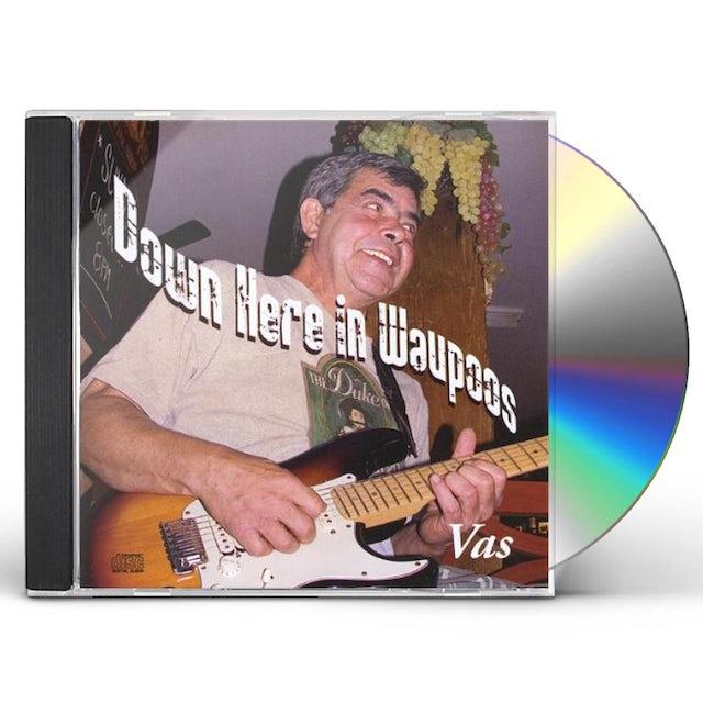 Vas DOWN HERE IN WAUPOOS CD