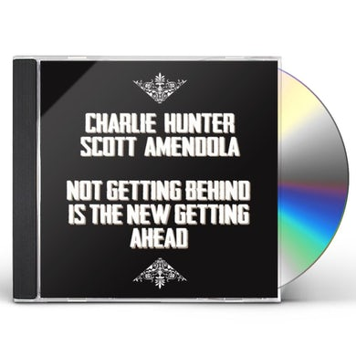 Charlie Hunter / Scott Amendola NOT GETTING BEHIND IS THE NEW GETTING AHEAD CD