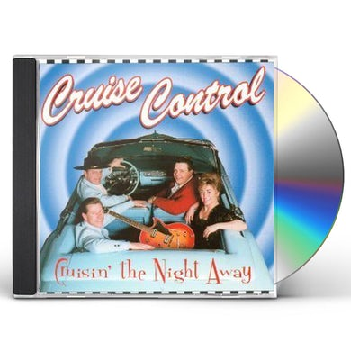 Cruise Control CRUISIN' THE NIGHT AWAY CD