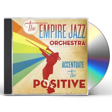 Empire Jazz Orchestra ACCENTUATE THE POSITIVE CD