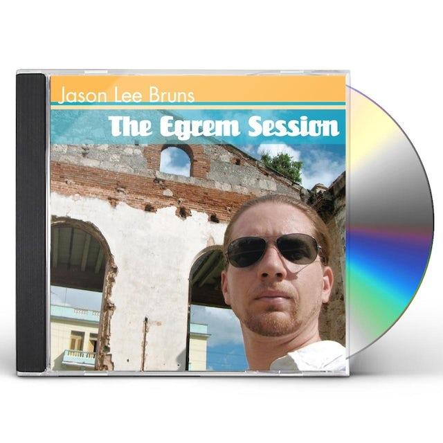 Jason Lee Bruns EGREM SESSION CD