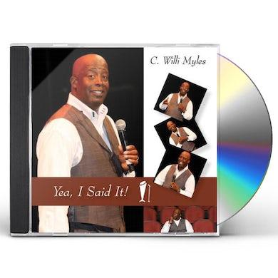 C. Willi Myles YEA I SAID IT CD