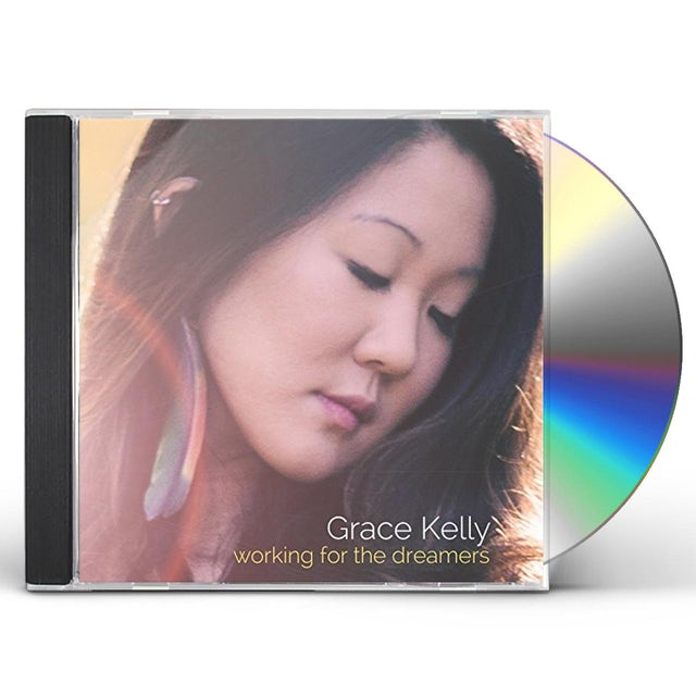 Grace Kelly WORKING FOR THE DREAMERS CD