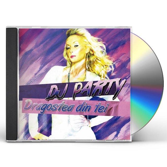 DJ Party DRAGOSTEA DIN TEI CD