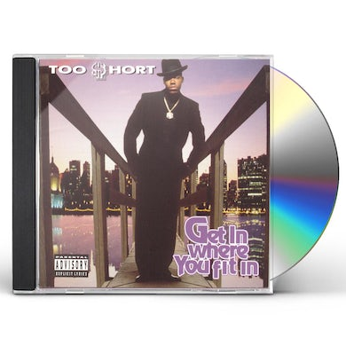 Too $hort GET IN WHERE YA FIT IN CD