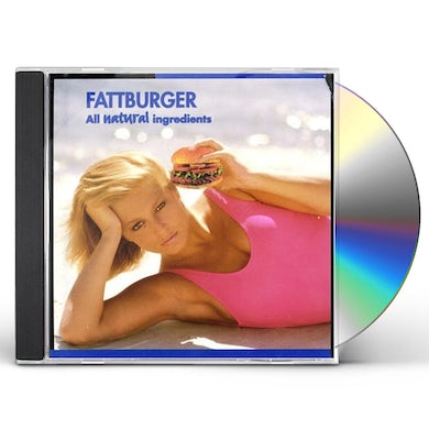 Fattburger ALL NATURAL INGREDIENTS CD