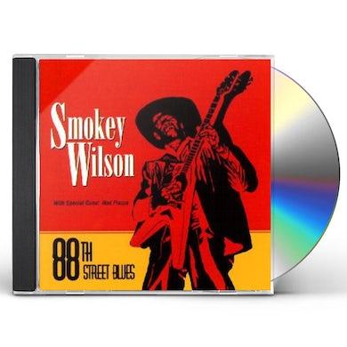 Smokey Wilson 88TH STREET BLUES CD