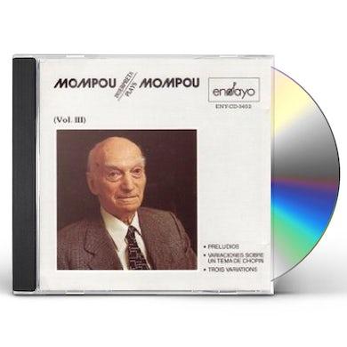 Mompou PLAYS MOMPOU 3 CD