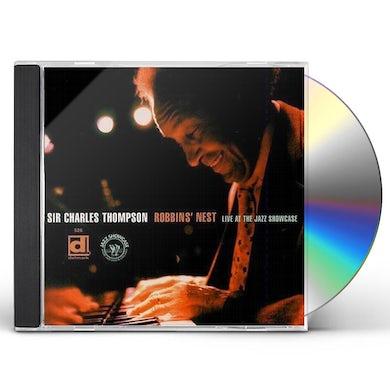 Sir Charles Thompson ROBBINS NEST (LIVE AT THE JAZZ SHOWCASE) CD