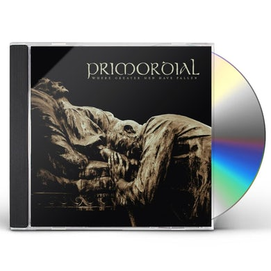 Primordial WHERE GREATER MEN HAVE FALLEN CD