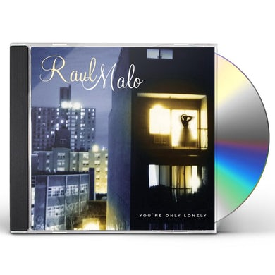 Raul Malo YOU'RE ONLY LONELY CD