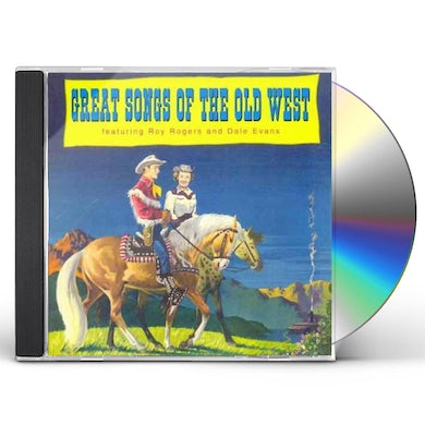 Roy Rogers & Dale Evans GREAT SONGS OF THE OLD WEST CD