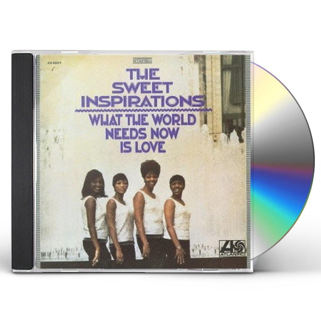 Sweet Inspirations WHAT THE WORLD NEEDS NOW CD
