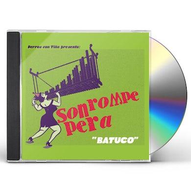 Son Rompe Pera BATUCO CD