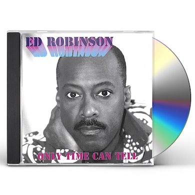 Ed Robinson ONLY TIME CAN TELL CD