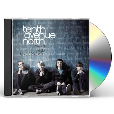 Tenth Avenue North OVER & UNDERNEATH CD